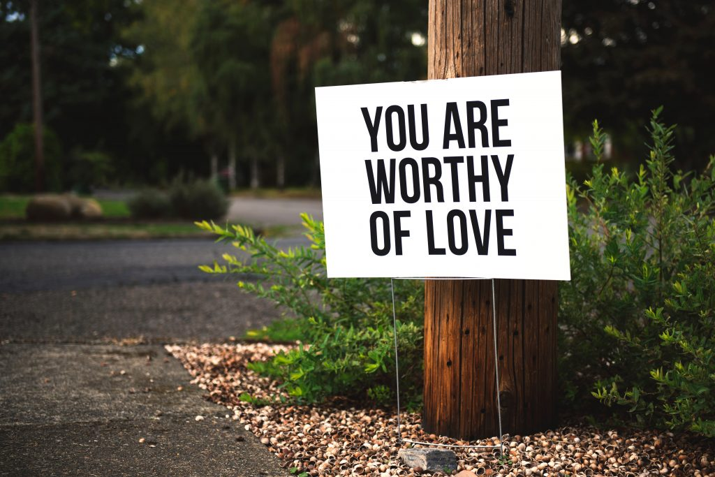 worthy of love sign